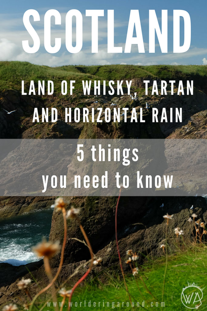 Scotland - 5 things you need to know before visiting Scotland - land of whisky, tartan and horizontal rain ;) Get amazed by the wild nature in Isle of Skye and Highlands and feel the history in the old castles' walls in cities like Edinburgh or Stirling. Check 5 things you need to know before going to Scotland! | Worldering Around