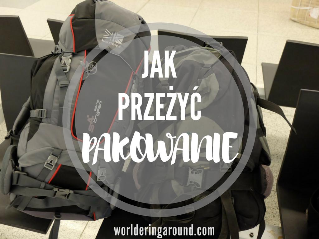 Jak się pakować w podróż