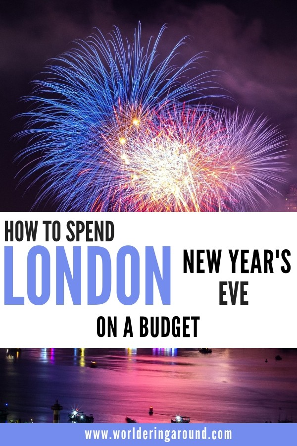 Top tips to spend London New Year's Eve on a budget and watch London New Year fireworkfs for free. Have amazing New Year in London for cheap, find London accommodation, travel and activities to do during New Year's Eve in London | Worldering around #London #UK #travel #Europe #NewYear #NYE