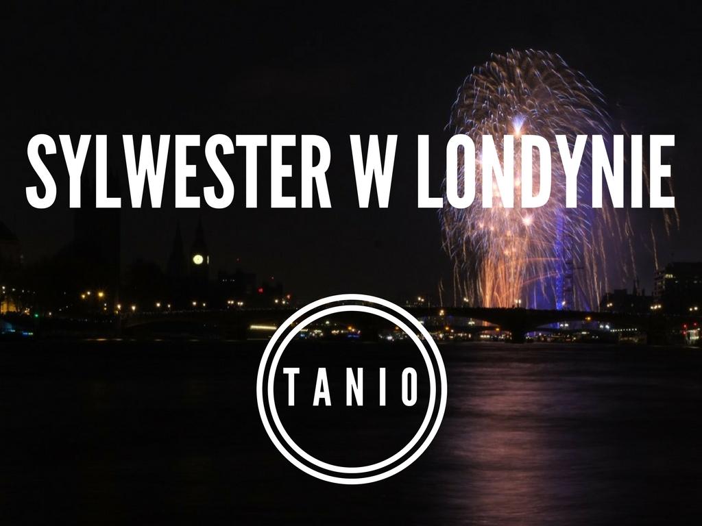 Jak Tanio Spędzić Sylwester w Londynie? Darmowe Fajerwerki i Atrakcje