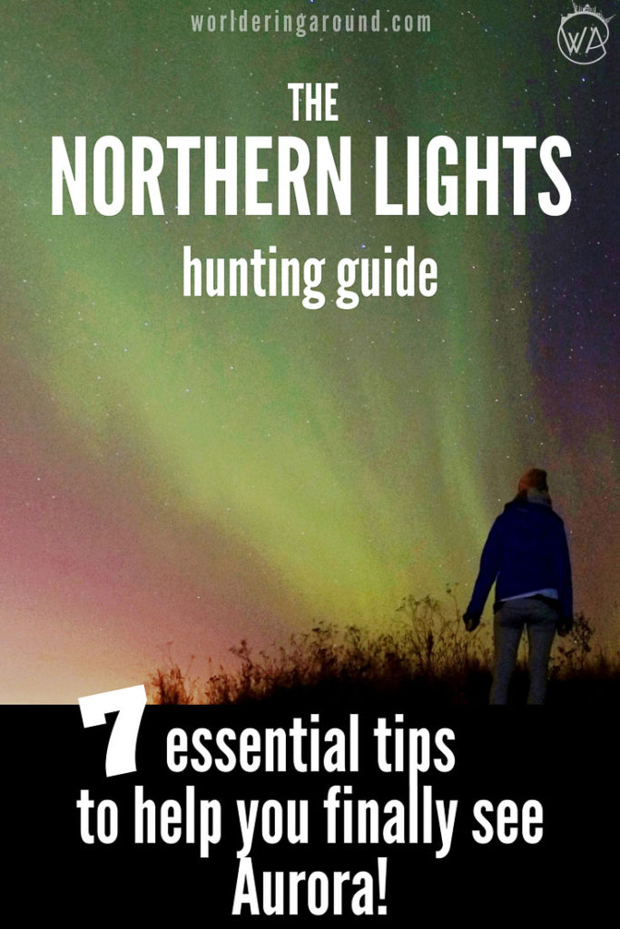 7 tips to help you see the Northern Lights, explore the best places where to see Aurora with the Aurora hunting guide | Worldering Around #aurora #northernlights #iceland #scotland #traveltips #aurorahunting