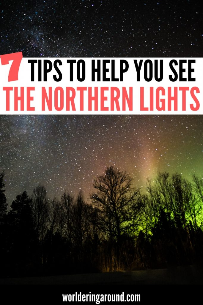 Are you going for winter holidays up north or for a northern lights vacation and want to make sure to see the Northern Lights? Here are 7 tips to help you see Aurora Borealis, with the best places to see the Northern Lights around the world #worlderingaround #NorthernLights #NorthernLight #AuroraBorealis #Aurora #AuroraLights #AuroraLight
