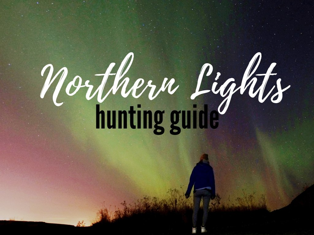 Aurora hunting guide – how to finally see the Northern Lights?