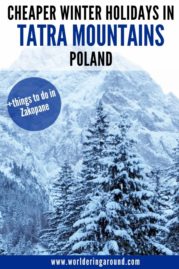 Discover the Tatra Mountains in winter with multiple things to do in Zakopane in winter for the cheaper winter holidays in the mountains in Poland | Worldering around #Tatras #TatraMountains #Poland #mountains #winter #winterholiday #travel