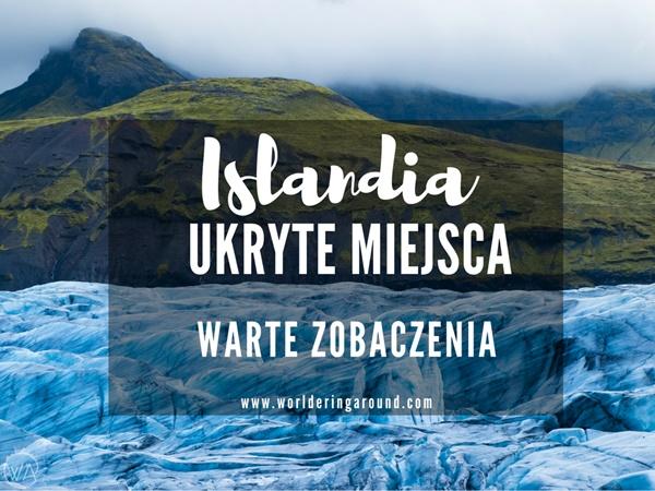 Islandia ukryte miejsca warte zobaczenia