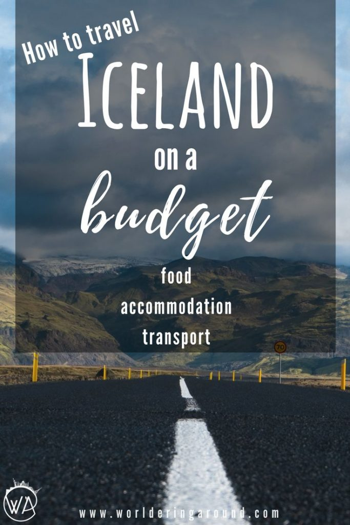 How to travel Iceland on a budget? Cheap accommodation in Iceland, tips for food in Iceland, Iceland prices and how to lower the Iceland trip cost | Worldering around #travel #Iceland #budget #Europe