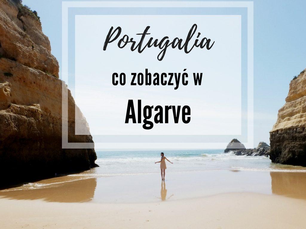 co zobaczyć w Algrave w Portugalii