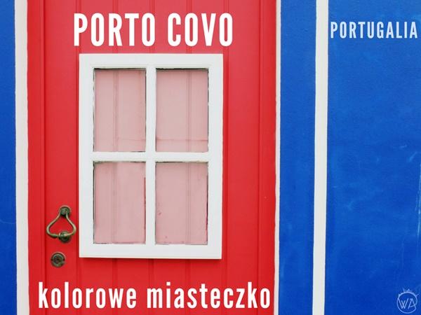 Kolorowe miasteczko Portugalii Porto Covo