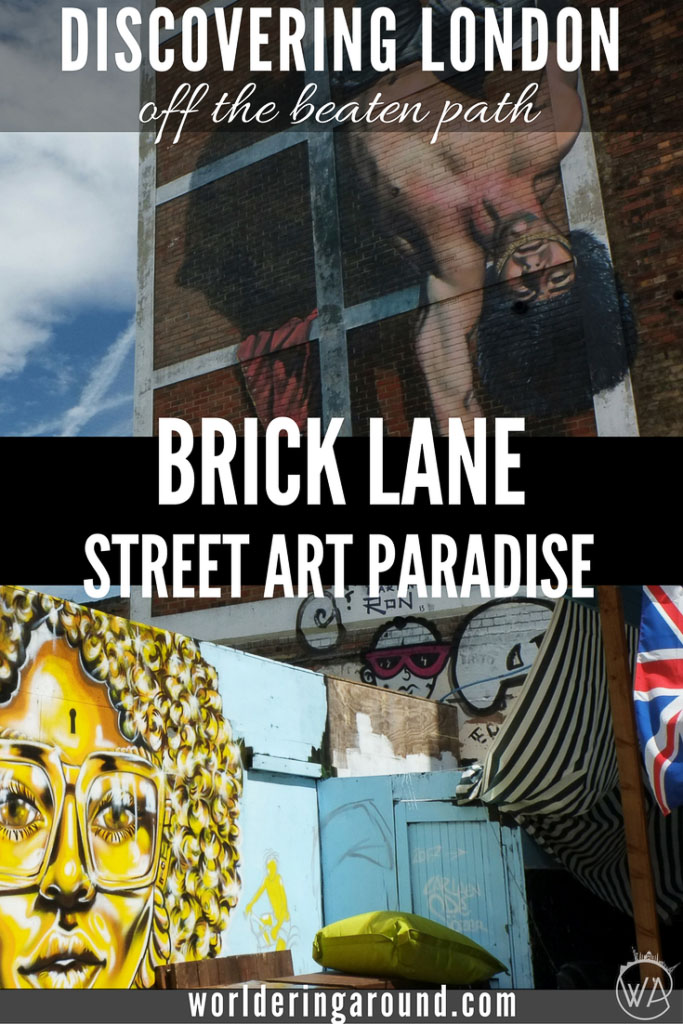 Discover London's East End artistic hub and street art paradise – visit Brick Lane! Check off the beaten path places in London and where to see Banksy's work and more. Great for street art lovers, market enthusiasts, and foodies. | Worldering around #London #UK #StreetArt #BrickLane #HiddenGems