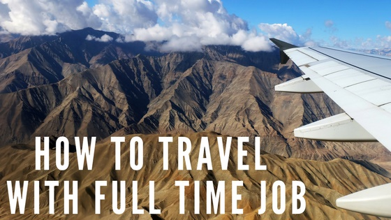 How to travel with full-time job?