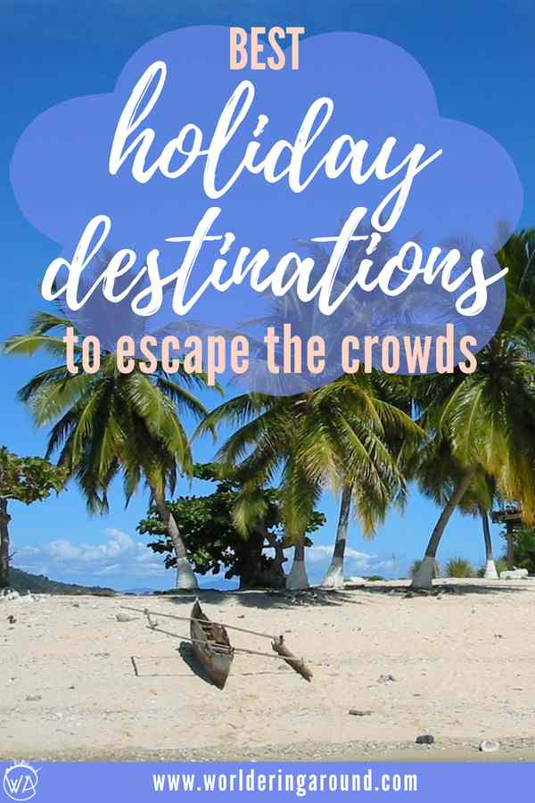 The best non touristy holiday destinations to escape the crowds, summer travel inspiration for your next holiday, hidden gems worth to explore | Worldering Around #travel #holiday #travelinspiration
