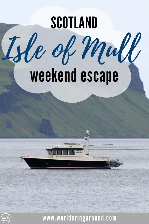 The best things to do on Isle of Mull for a great Scotland weekend break | Worldering Around #Scotland #IsleofMull #islands #hiddengem #offthebeatenpath #paradise #europe #travel