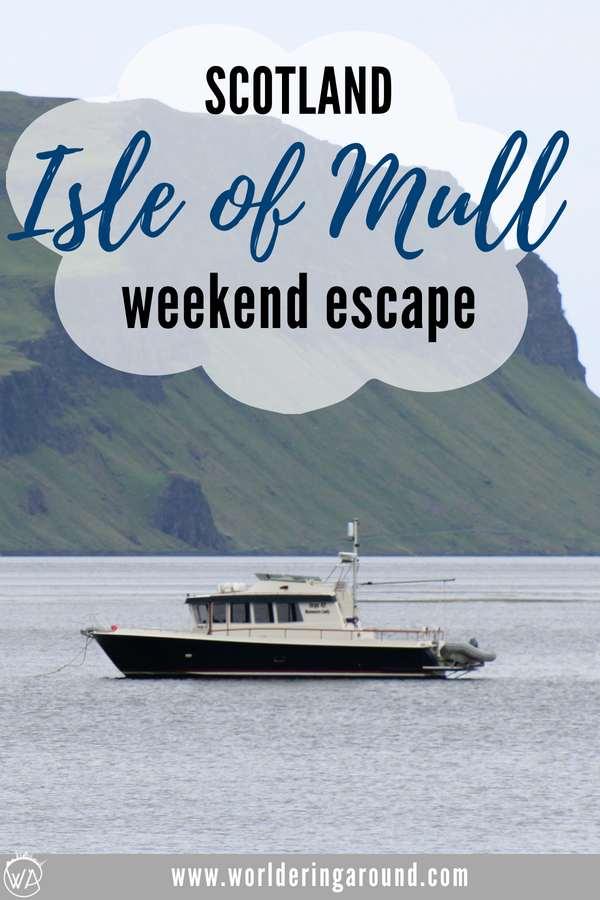 The best things to do on Isle of Mull for a great Scotland weekend break | Worldering Around #Scotland #IsleofMull #islands #hiddengem #offthebeatenpath #paradise #europe #travel