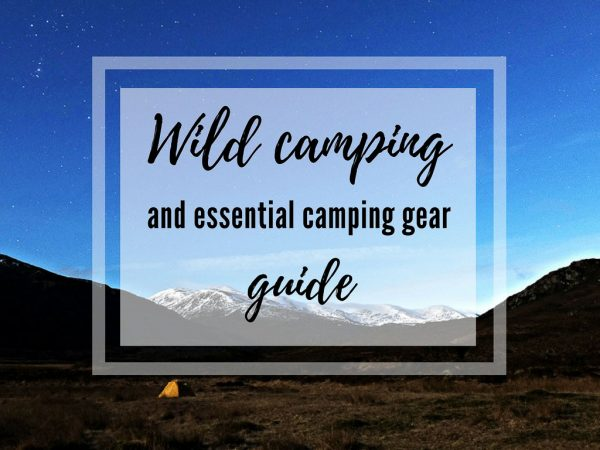 The best camping equipment and essential wild camping tips