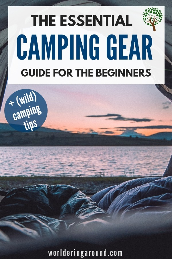 The essential camping gear for the beginner with camping and wild camping tips so you can start enjoying the nature at its best! | Worldering around #camping #campinggear #outdoors #gearguide #hiking #naturelovers