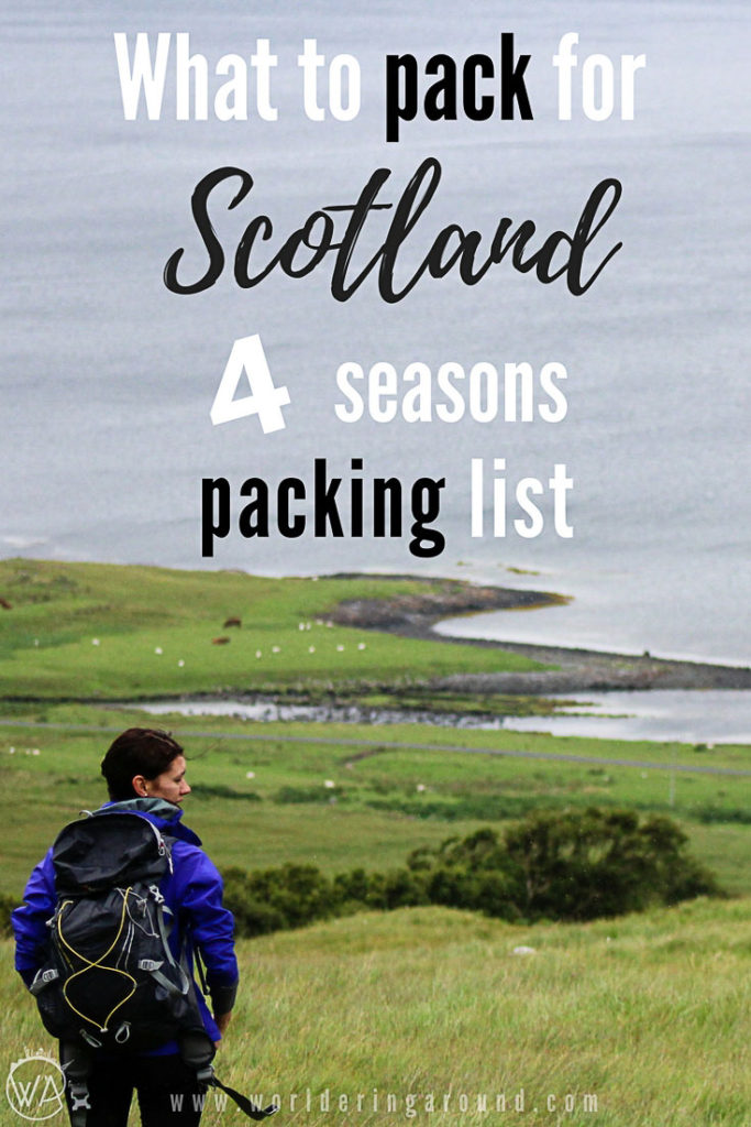 What to pack for Scotland - 4 seasons Scotland packing list, Edinburgh packing list, what to pack for Highlands, Scotland weather, Scotland travel tips | Worldering around #Scotland #Edinburgh #Highlands #packinglist #whattopack #travel #traveltips