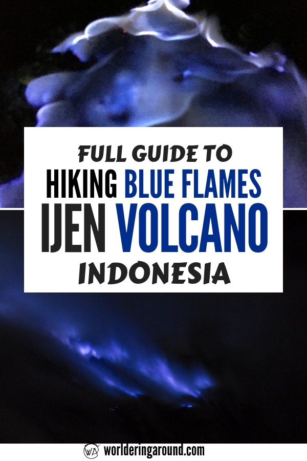 Full guide on how to hike Kawah Ijen volcano on the budget and see magical Blue Flames of Ijen crater volcano in Indonesia! Explore the Ijen crater and sulfur mine of this unusual volcano in Indonesia, East Java | Worldering Around #Indonesia #Ijen #volcano #uniqueexperience #gem #hike #travel #EastJava #KawahIjen