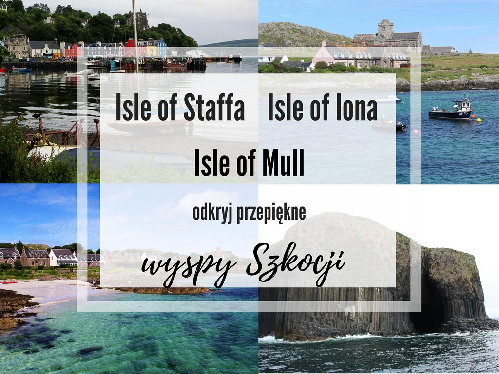 Szkockie wyspy: odkryj Isle of Mull, Iona and Staffa