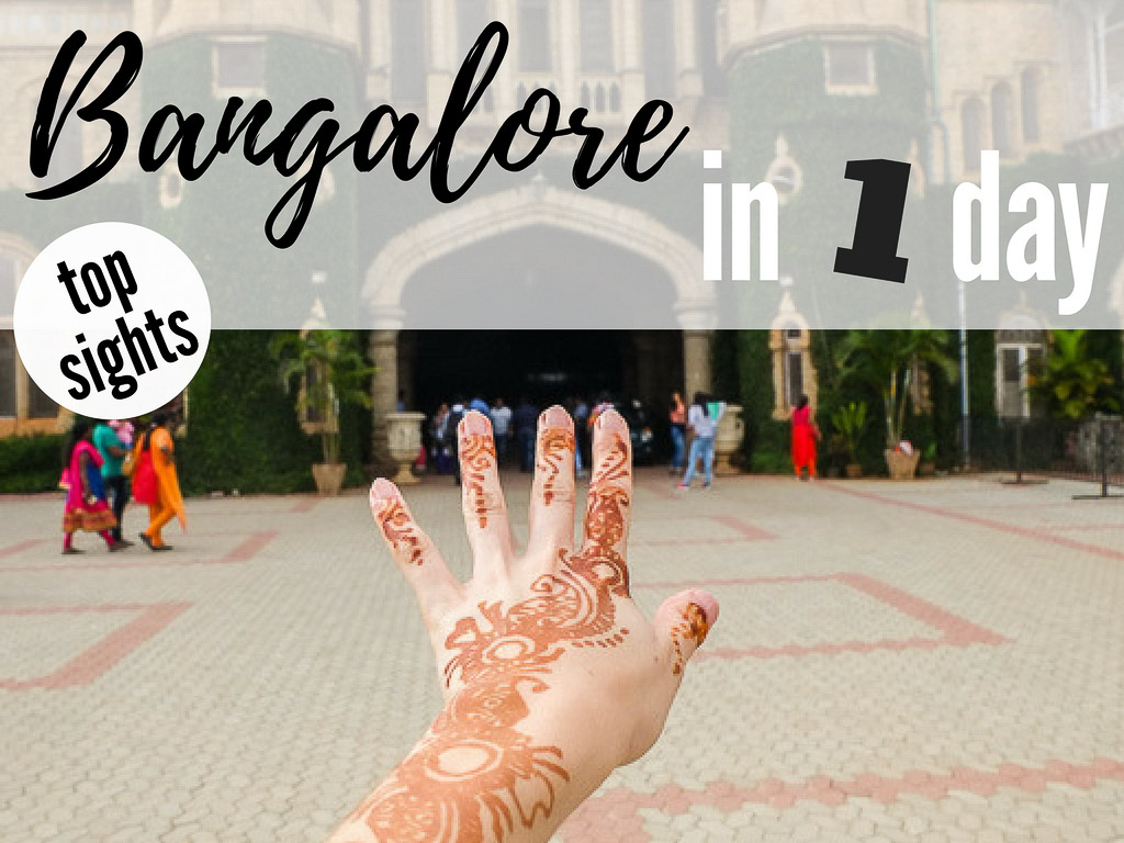 best places to visit in Bangalore in one day, what to see in Bangalore in a day