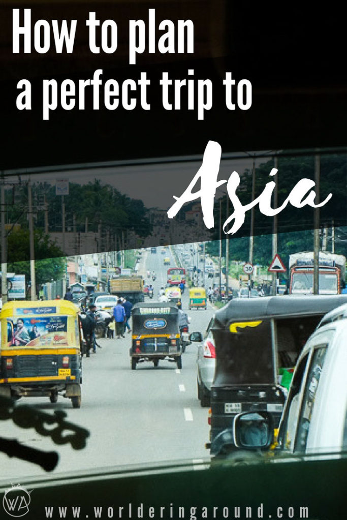 How to plan a perfect trip to Asia? Find out the best Asia itinerary and Asia travel route. Go backpacking in SouthEast Asia with those Asia travel tips | Worldering around #Asia #traveltips #SouthEastAsia #travelplan