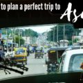 How to plan a perfect trip to Asia. Asia trip planning guide