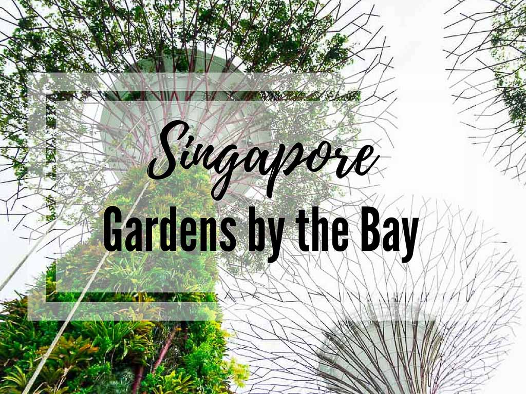 Gardens by the Bay in Singapore – discover the out-of-this-world place…