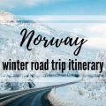 norway winter travel road trip itinerary