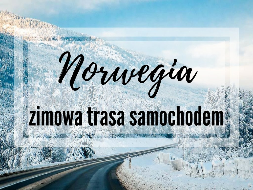 norwegia zimą norwegia samochodem