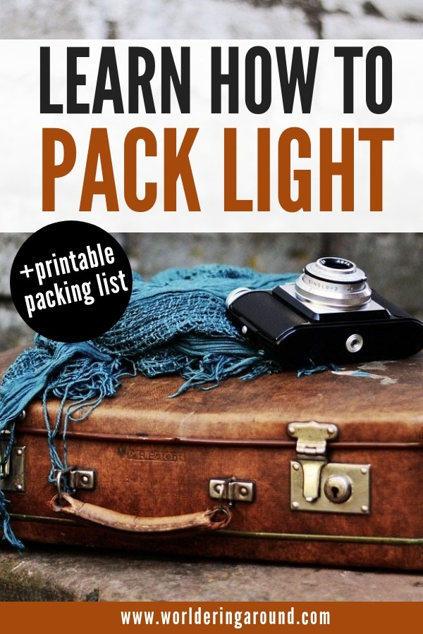 Learn how to pack light and travel light. Ultimate packing guide + FREE printable carry on packing list. Travel lighter and pack better | Worldering Around #Packing #TravelTips #packlight