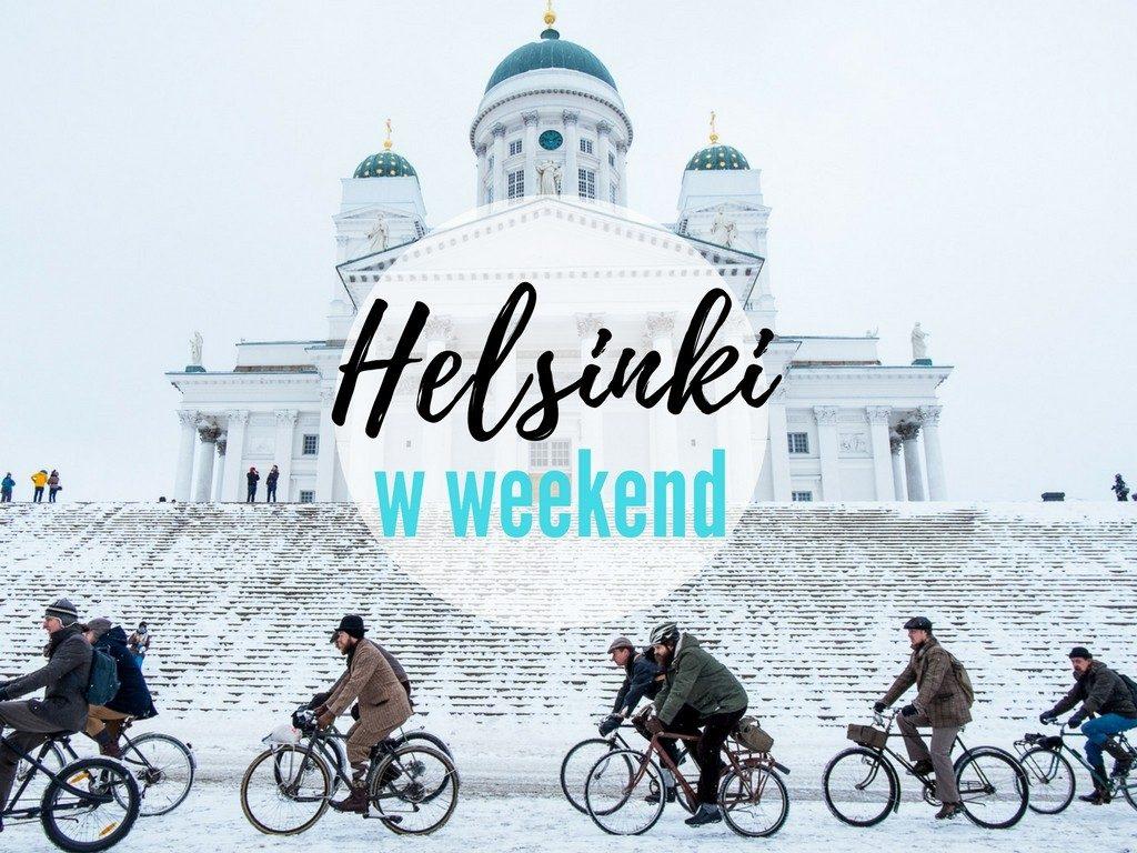 Helsinki co zobaczyć w weekend Finlandia