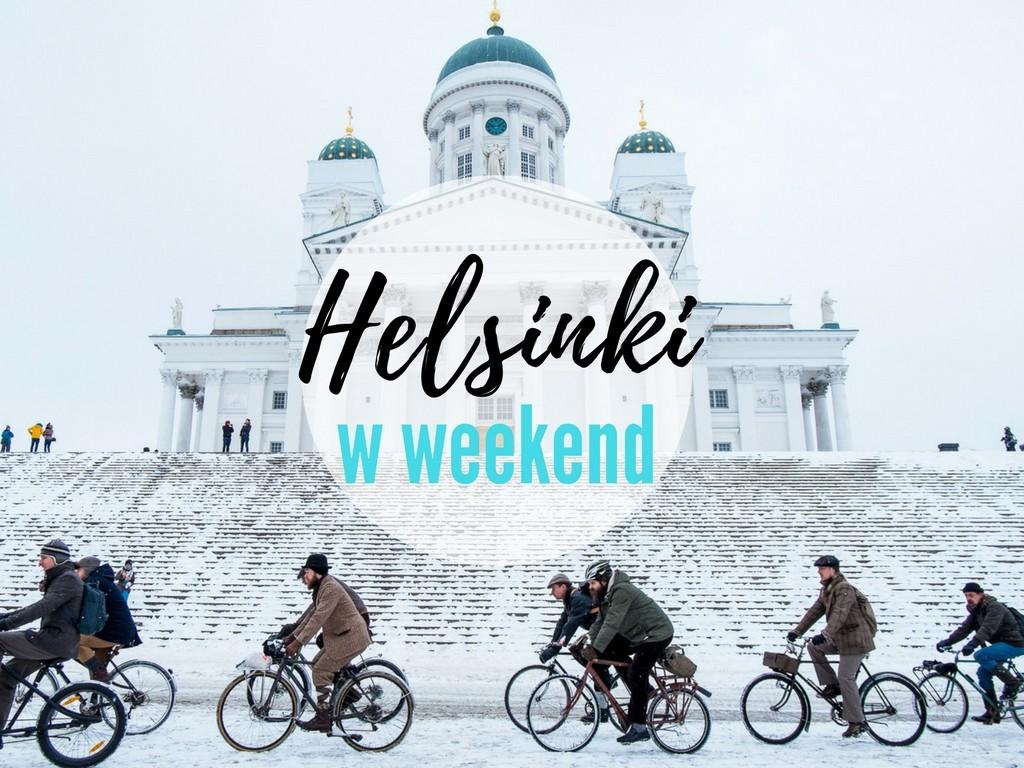 Helsinki – co warto zobaczyć w weekend. Odkryj Finlandię zimą!