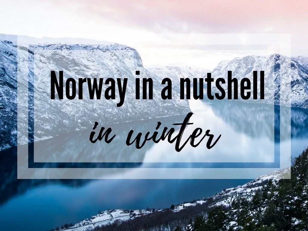Norway in a Nutshell in Winter – the Best Time to visit Norwegian Fjor…