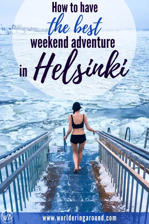 How to best spend the weekend in Helsinki? What to do in Helsinki in winter? Have a perfect weekend in the Finnish capital, exploring the must see places in Helsinki and top Helsinki sights.  Have fun in Helsinki in winter with traditional Finnish Sauna and ice swimming | Worldering around #Finland #Helsinki #winter #travel #scandinavia