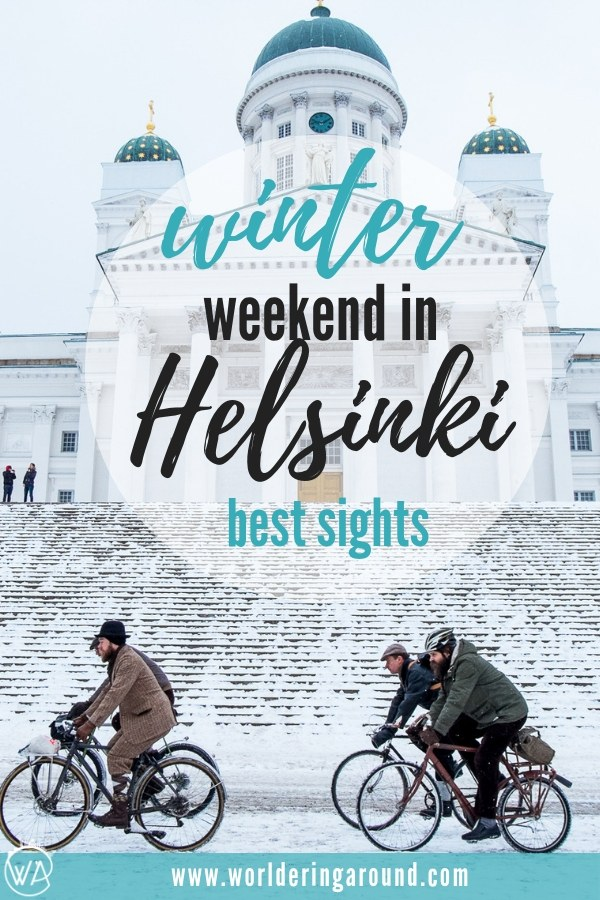 Wonderful winter weekend in Helsinki! Best sights in Helsinki to visit in weekend. Perfect weekend in the Finnish capital! Must see places in Helsinki, top Helsinki sights, Helsinki travel tips, Helsinki in winter, Sauna, ice swimming | Worldering around #Finland #Helsinki #travel