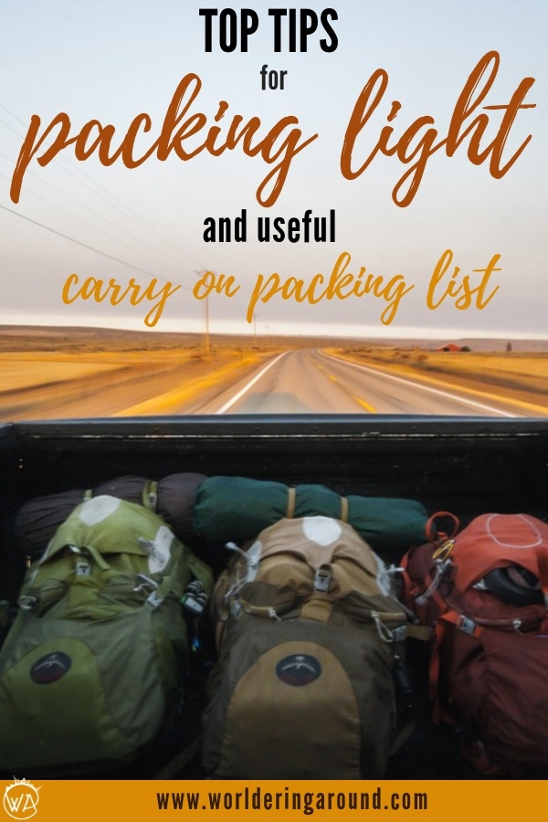 Top tips for traveling light, ultimate packing guide and carry on packing list. Travel lighter and pack better | Worldering Around #Packing #TravelTips