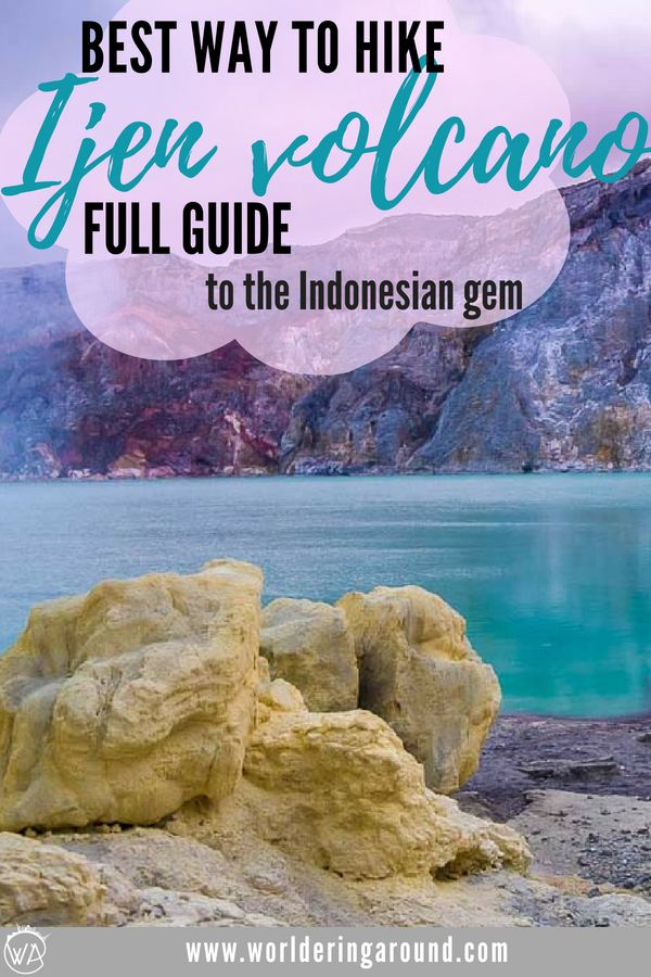 How to hike Kawah Ijen volcano on youor own or with the tour and what is better? Explore the unusual landscape of Ijen crater and Blue Flames of Ijen in Indonesia, East Java | Worldering Around #Indonesia #Ijen #volcano #uniqueexperience #gem #hike #travel #EastJava #KawahIjen
