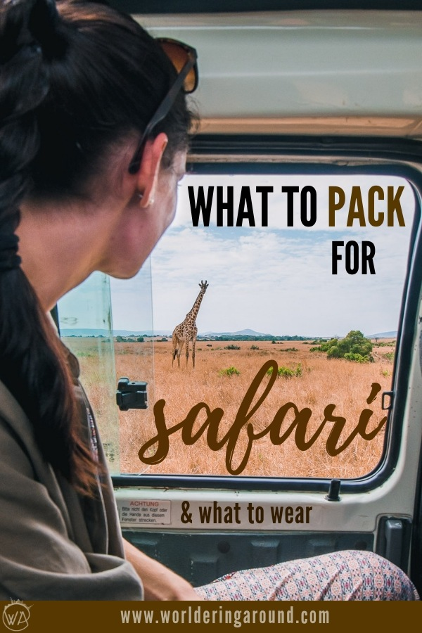 What to pack for safari in Africa? Full packing list and a guide on what to wear on safari in Africa including Kenya and other African countries. Perfect safari outfits, essential safari gear, safari fashion, safari packing list | Worldering around #safari #safariwear #safarifashion #travel #kenya #masaimara