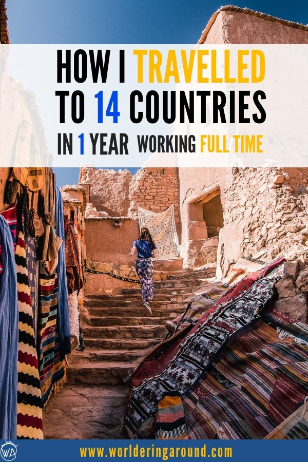 Travel inspiration to travel more even with a full time job! How I travelled to 14 countries in one year while working full time and on a budget. Was it worth it? Travel more with good travel ethics. | Worldering around #traveltips #travelinspiration #travel