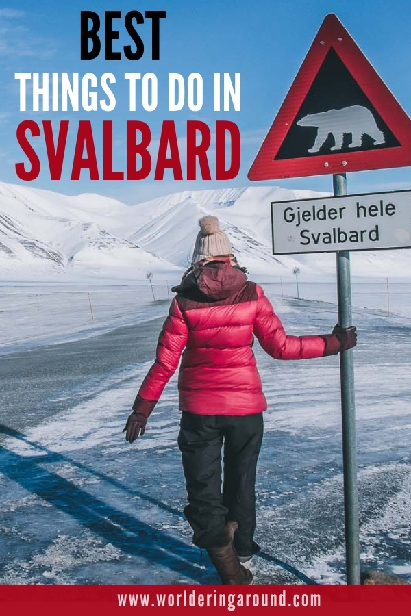The best things to do in Svalbard. What to do in Longyearbyen in Svalbard, Norway. How to see polar bears, where to go for a snowmobile adventure, how to try dog sledding. When to visit to see the Northern Lights or the Midnight sun? Explore Spitsbergen in the Arctic, not far from the North Pole. | Worldering around #worlderingaround #svalbard #spitsbergen #norway #islands #polarbears #longyearbyen #arctic