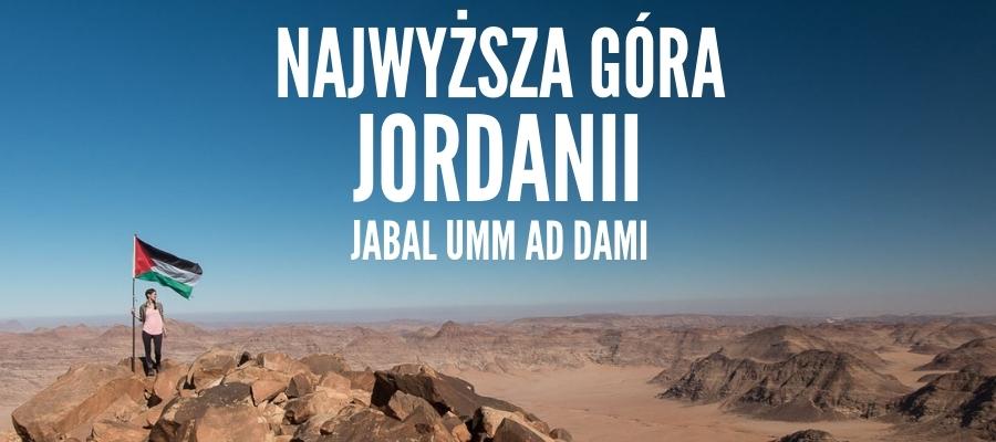 Jabal Umm ad Dami - najwyższa góra Jordanii