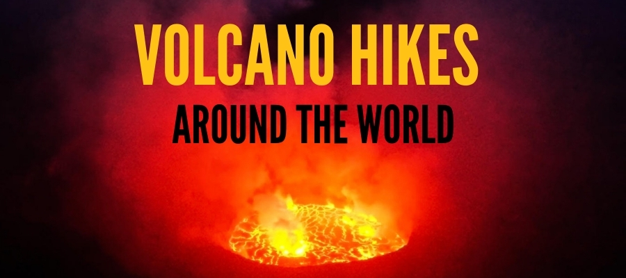 volcano hikes around the world
