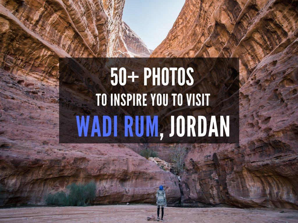 50+ Photos To Inspire You To Visit Wadi Rum Desert In Jordan