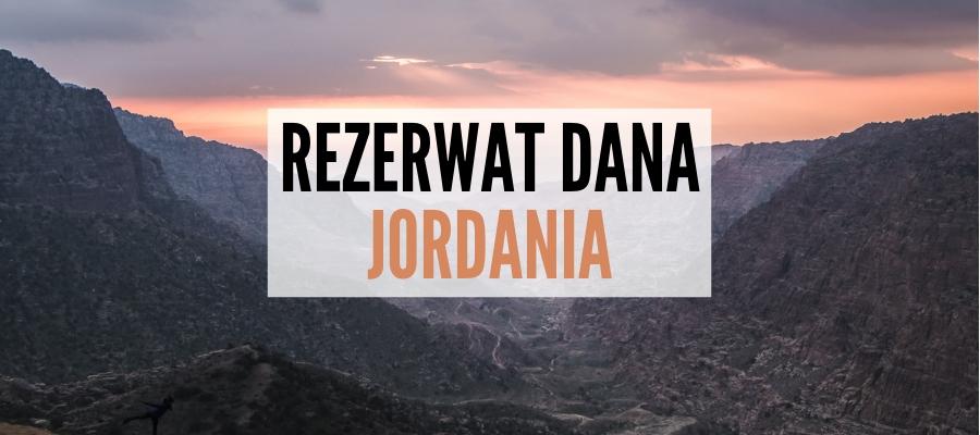 Rezerwat Dana w Jordanii – góry, kaniony i niesamowite widoki [PORADNI…