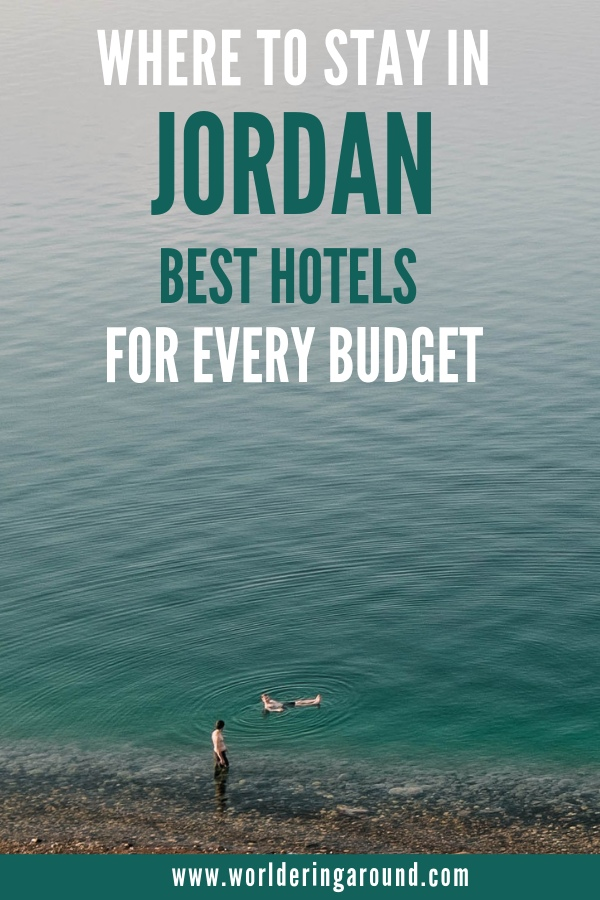 Where to stay in Jordan? Find the best hotels in Jordan for every budget and in the best locations! | Worldering around #Jordan #hotels #wheretostay #hotelguide
