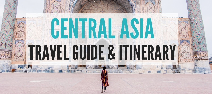 Central Asia travel guide and Central Asia itinerary