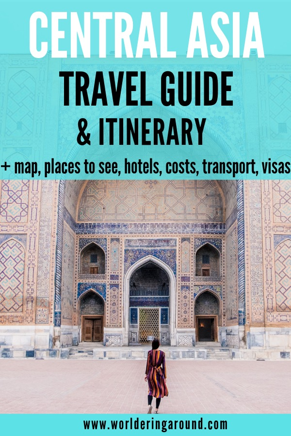 Detailed Central Asia travel guide and complete itinerary for the Silk Road travel, with Central Asia map, places to stay in Central Asia, Transport, Visas etc. Details about Uzbekistan, Kyrgyzstan, Kazakhstan, 3 week Central Asia itinerary and backpacking | Worldering around #CentralAsia #Uzbekistan #Kyrgyzstan #Kazakhstan #SilkRoad #travel #offthebeat #backpacking