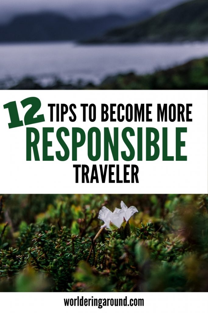 12 Simple tips how to become more responsible traveller. Follow Sustainable Travel, responsible tourism, Eco-Friendly Travel, ethical Travel #travel #sustainabletravel #responsibletravel #ecotravel #ethicaltravel