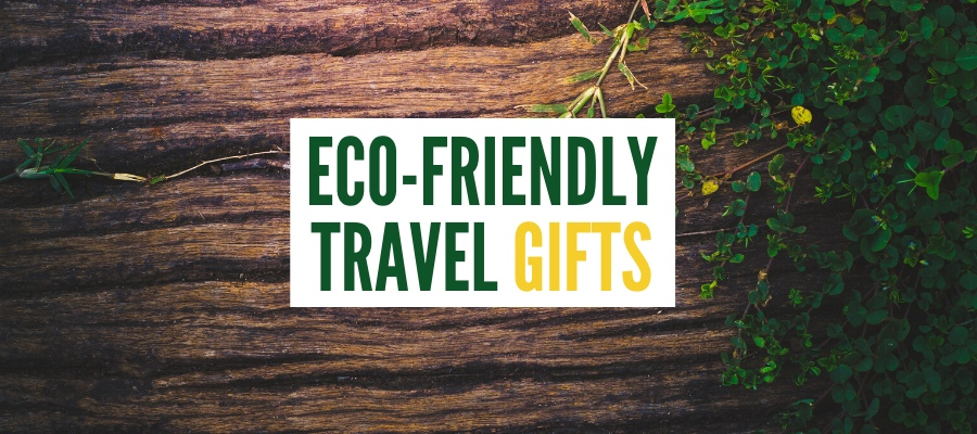 25 Sustainable Gifts for Travelers – Eco-Friendly Gifts Guide