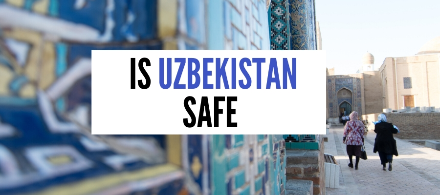 Is Uzbekistan Safe? I Traveled There Solo & Discovered These 5 Threats