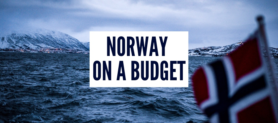 Norway On A Budget -Locals' Secret Tips For Cheap Travel in Norway